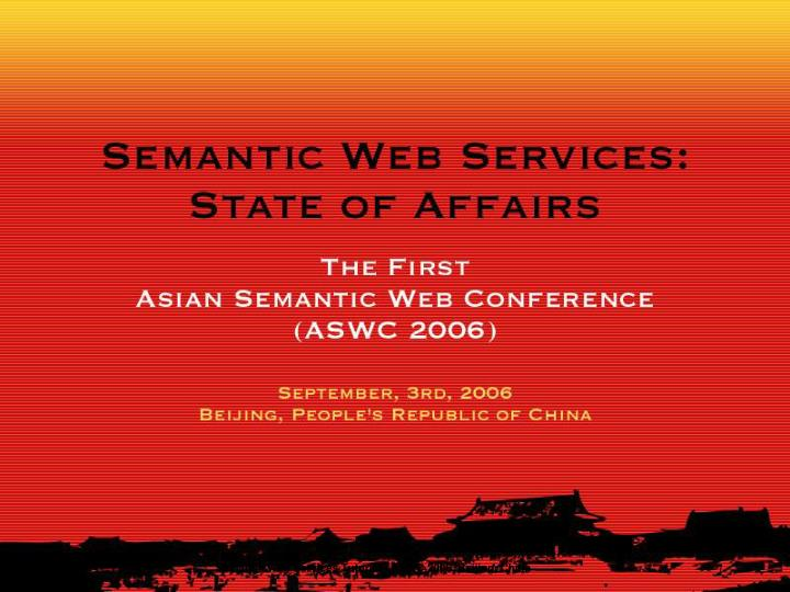 Semantic Web Services Tutorial - ASWC 2006, Beijing, China