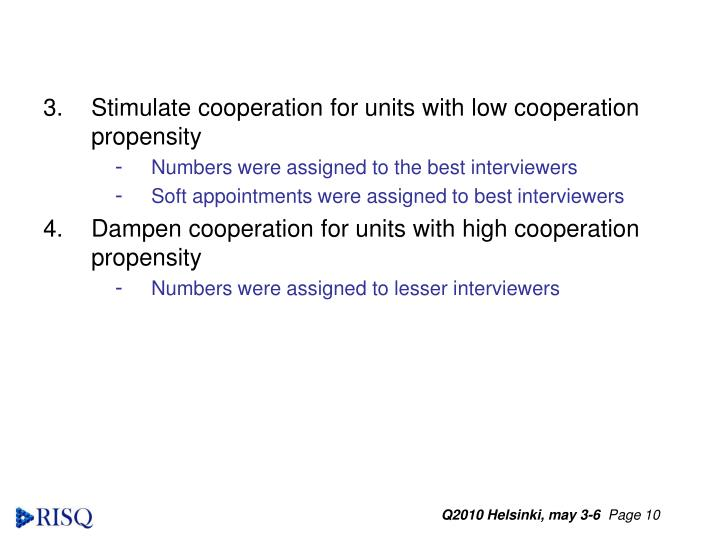 Stimulate cooperation for units with low cooperation propensity