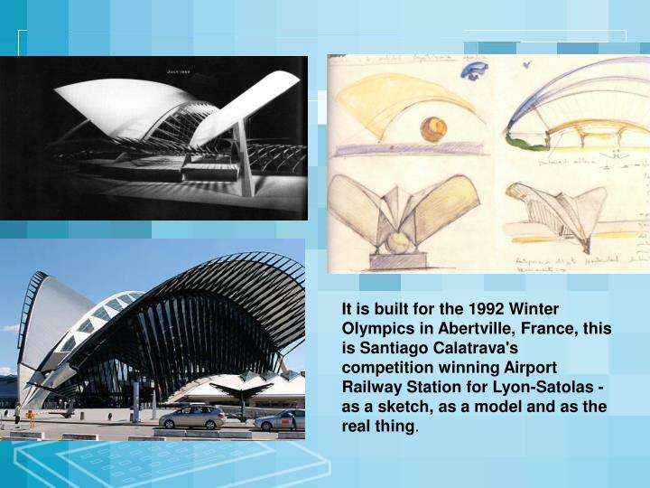 It is built for the 1992 Winter Olympics in Abertville, France, this is Santiago Calatrava's competition winning Airport Railway Station for Lyon-Satolas - as a sketch, as a model and as the real thing